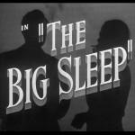 The Big Sleep - July 25 & 26