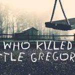 Key Art_Who Killed Little Gregory